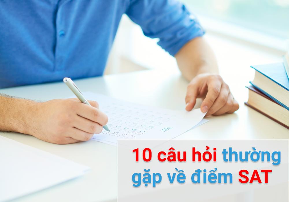 10 câu hỏi thường gặp về điểm SAT