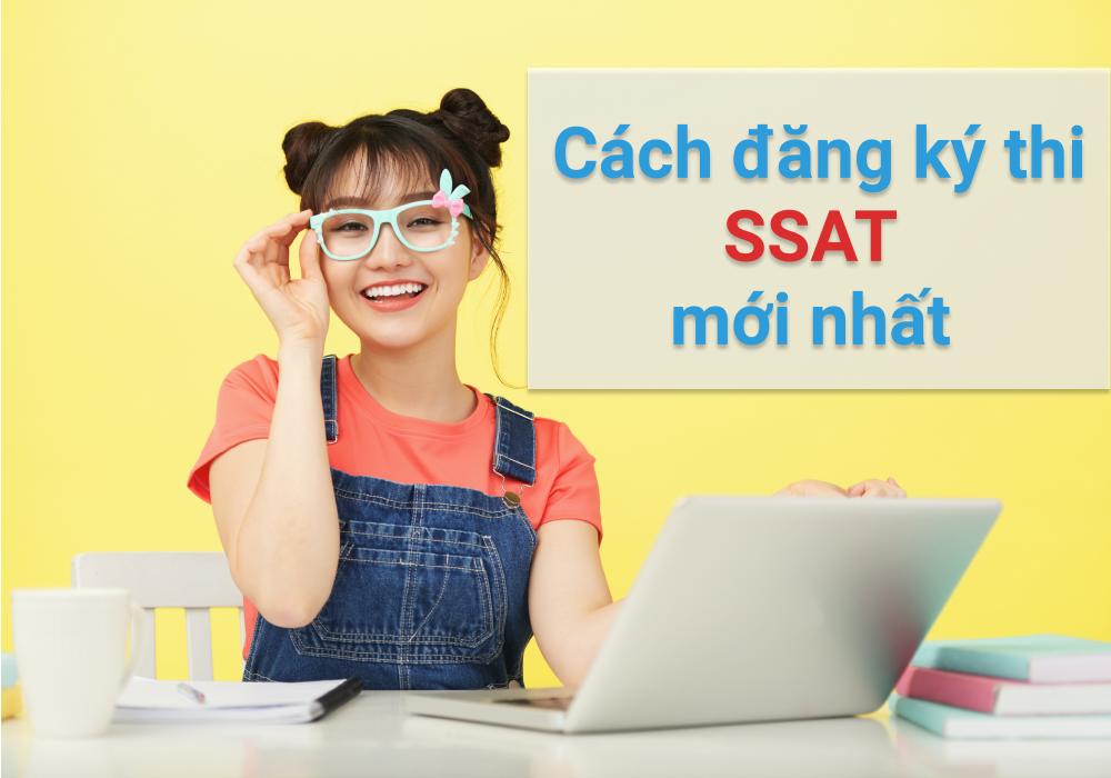 Cách đăng ký thi SSAT mới nhất