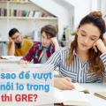 How to overcome worries in the GRE exam?